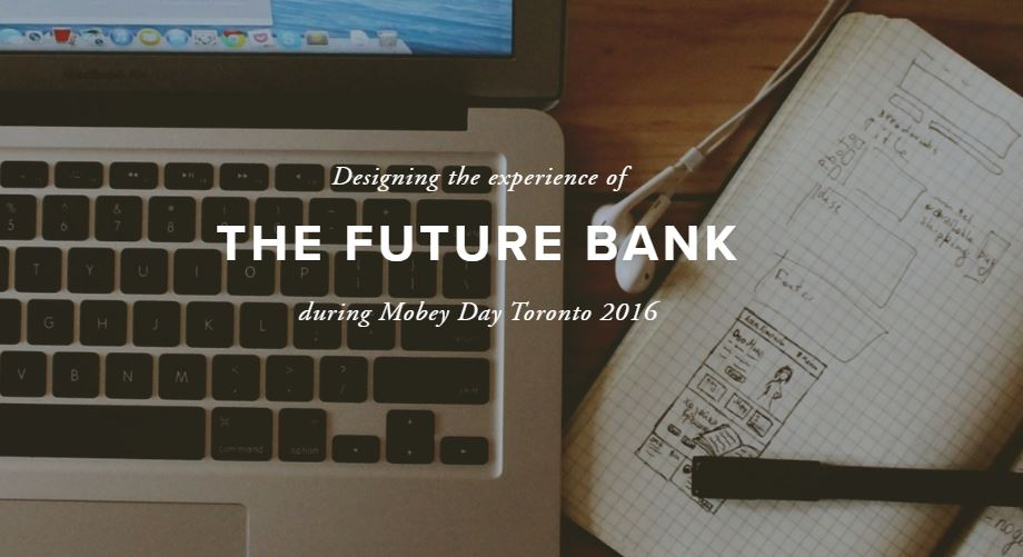 Designing the Future Bank - Mobey 2016
