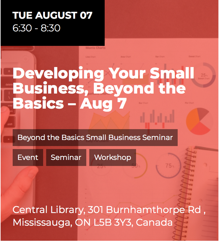 Developing Your Small Business, Beyond the Basics @ Class 3, Mississauga Central Library  | Mississauga | Ontario | Canada