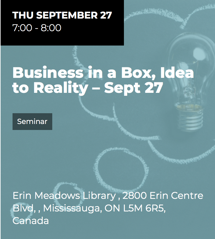 Business in a Box, Idea to Reality @ Erin Meadows Library | Mississauga | Ontario | Canada