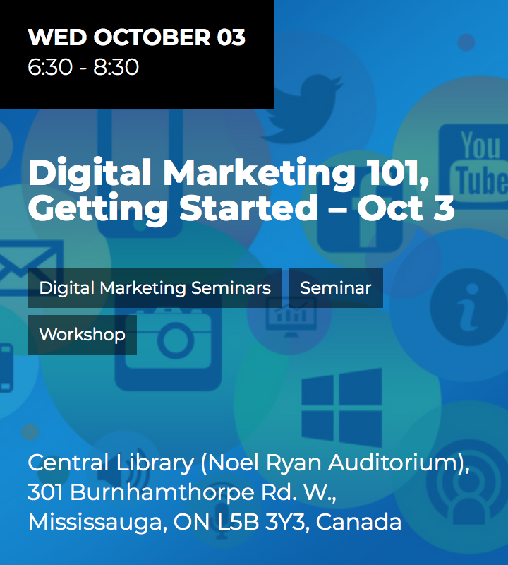 Digital Marketing 101, Getting Started @ Noel Ryan Auditorium, Central Public Library | Mississauga | Ontario | Canada
