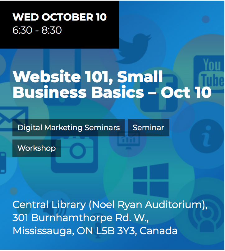Website 101, Small Business Basics @ Noel Ryan Auditorium, Central Public Library  | Mississauga | Ontario | Canada
