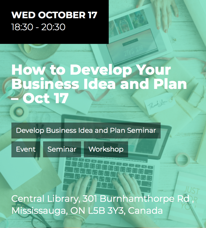 How to Develop Your Business Idea and Plan Part I @ Central Public Library  | Mississauga | Ontario | Canada
