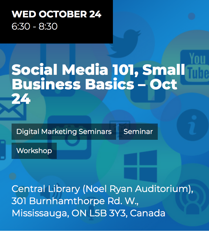 Social Media 101 - Small Business Basics @ Noel Ryan Auditorium Central Public Library  | Mississauga | Ontario | Canada