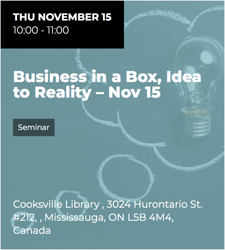 Business in a Box, Idea to Reality @ Cooksville Library  | Mississauga | Ontario | Canada