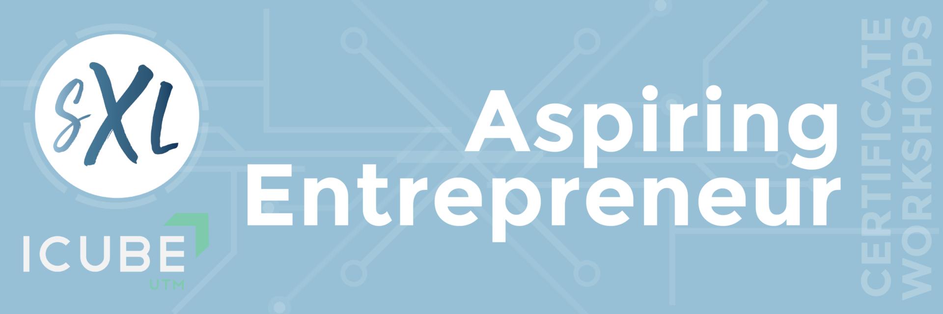 Aspiring Entrepreneur - Certificate Workshops