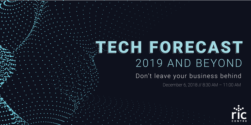 RIC Centre: Tech Forecast 2019 @ Xerox Research Centre of Canada | Mississauga | Ontario | Canada
