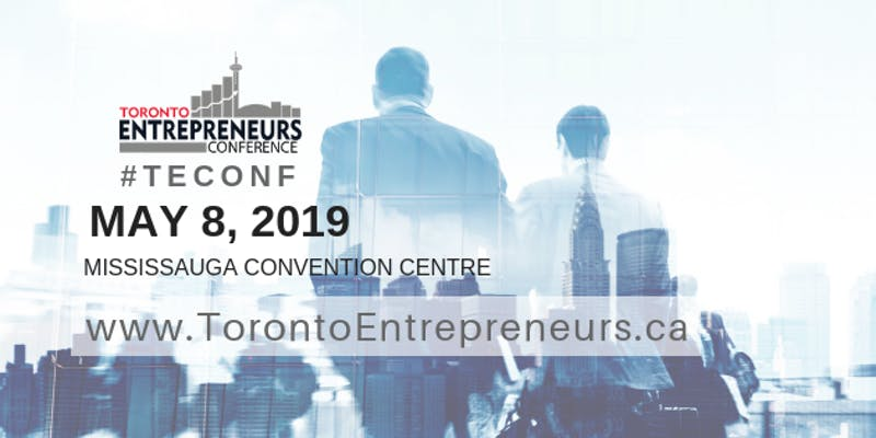 The Toronto Entrepreneurs Conference & Tradeshow @ Mississauga Convention Centre