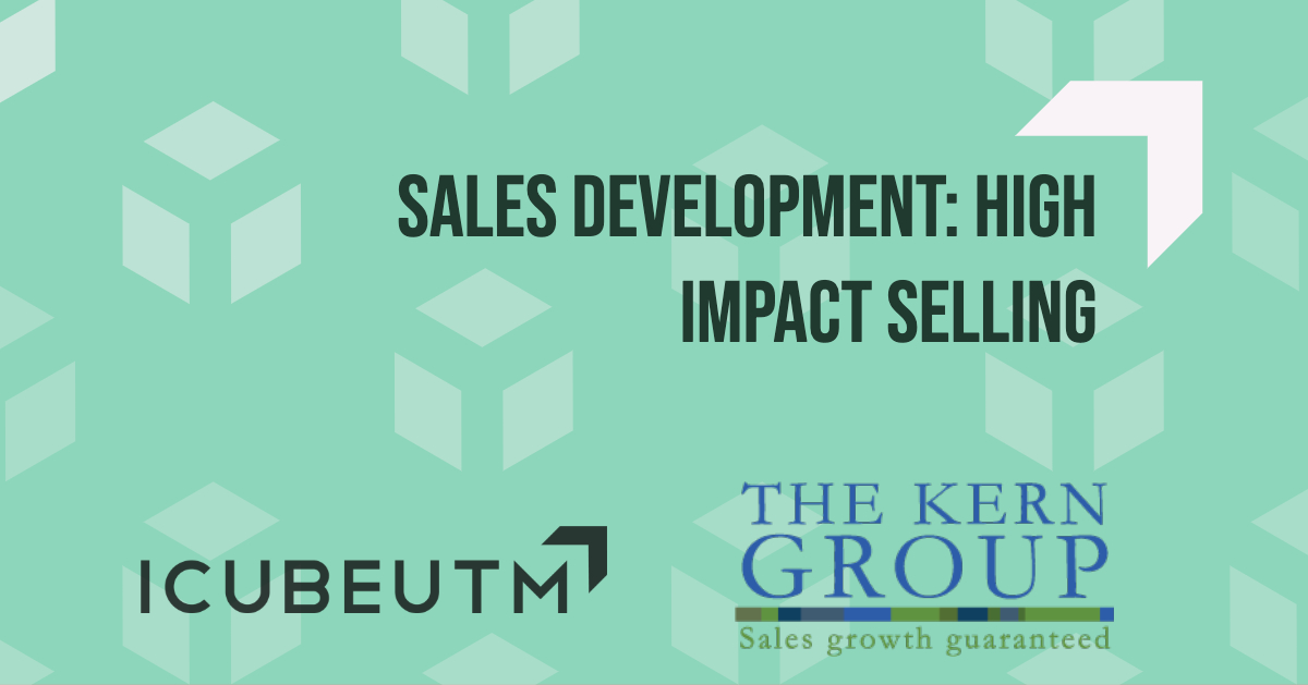 Sales Development: High Impact Selling @ ICUBE - Innovation Complex