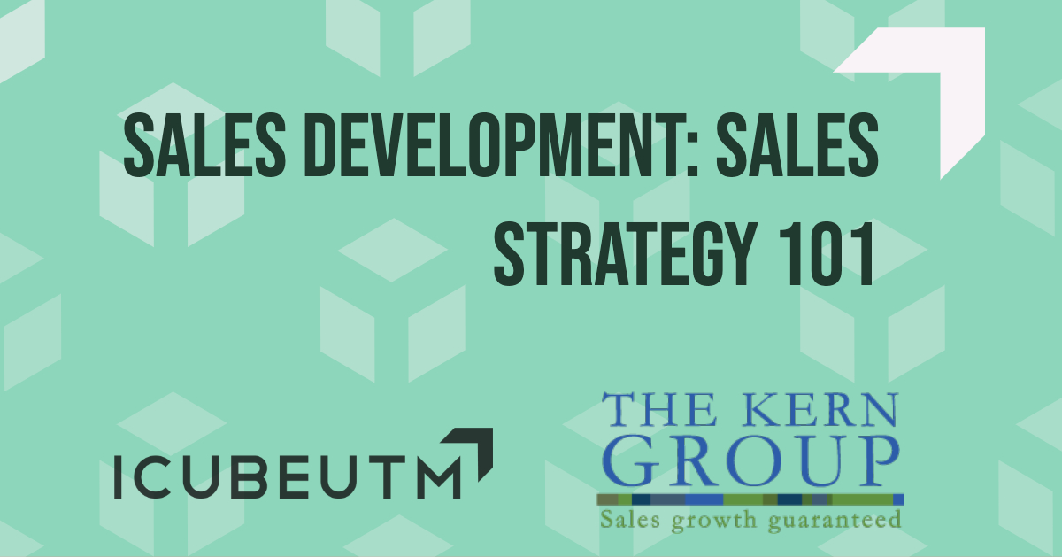 Sales Development: Sales Strategy @ ICUBE - Innovation Complex