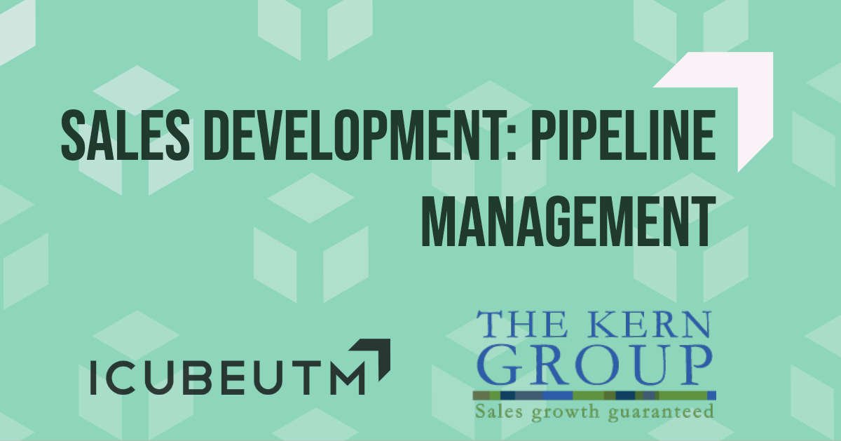 Sales Development: Pipeline Management @ ICUBE - Innovation Complex