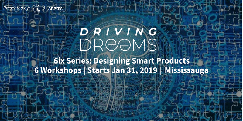 Driving Dreams 2019 Event Series: Designing Smart Products @ Arrow Electronics